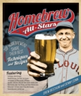 Homebrew All-Stars : Top Homebrewers Share Their Best Techniques and Recipes - Book