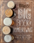 The Brew Your Own Big Book of Homebrewing : All-Grain and Extract Brewing * Kegging * 50+ Craft Beer Recipes * Tips and Tricks from the Pros - Book