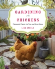 Gardening with Chickens : Plans and Plants for You and Your Hens - Book