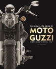 The Complete Book of Moto Guzzi : Every Model Since 1921 - Book