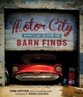 Motor City Barn Finds : Detroit's Lost Collector Cars - Book