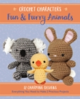 Crochet Characters Fun & Furry Animals : 12 Charming Designs, Everything You Need to Make 2 Precious Projects - Book