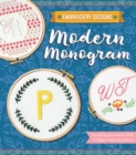 Modern Monogram : Everything You Need to Stitch 12 Elegant Lettering Patterns - Book