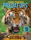 Fierce Fighters Predators : Nature's Toughest Go Head to Head--Includes a Poster & 20 Animal Stickers! - Book