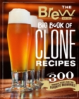 The Brew Your Own Big Book of Clone Recipes : Featuring 300 Homebrew Recipes from Your Favorite Breweries - Book