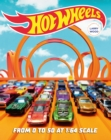 Hot Wheels : From 0 to 50 at 1:64 Scale - Book