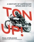 Ton Up! : A Century of Cafe Racer Speed and Style - Book