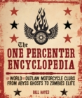 The One Percenter Encyclopedia : The World of Outlaw Motorcycle Clubs from Abyss Ghosts to Zombies Elite - eBook