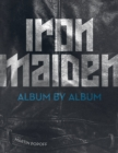 Iron Maiden : Album by Album - Book