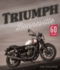 Triumph Bonneville : 60 Years - Book