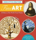 Cross Stitch Creations: Fine Art : 12 Patterns from the World's Finest Masterpieces - Book