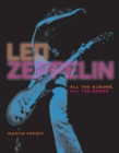 Led Zeppelin : All the Albums, All the Songs, Expanded Edition - eBook