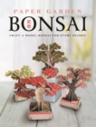 Paper Garden: Bonsai : Craft a Model Bonsai for Every Season - Book