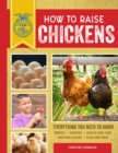How to Raise Chickens : Everything You Need to Know, Updated & Revised Third Edition - Book