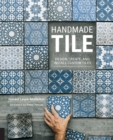 Handmade Tile : Design, Create, and Install Custom Tiles - Book