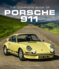 The Complete Book of Porsche 911 : Every Model Since 1964 - Book