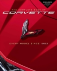 The Complete Book of Corvette : Every Model Since 1953 - Revised & Updated Includes New Mid-Engine Corvette Stingray - Book