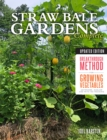 Straw Bale Gardens Complete, Updated Edition : Breakthrough Method for Growing Vegetables Anywhere, Earlier and with No Weeding - Book