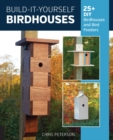Build-It-Yourself Birdhouses : 25+ DIY Birdhouses and Bird Feeders - Book