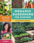 Organic Gardening for Everyone : Homegrown Vegetables Made Easy - No Experience Required! - Book