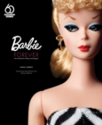 Barbie Forever : Her Inspiration, History, and Legacy - Book