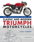 The Complete Book of Classic and Modern Triumph Motorcycles 1937-Today - Book