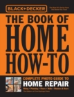 Black & Decker The Book of Home How-To Complete Photo Guide to Home Repair : Wiring * Plumbing * Floors * Walls * Windows & Doors - Book