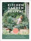Kitchen Garden Revival : A modern guide to creating a stylish, small-scale, low-maintenance, edible garden - Book