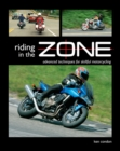 Riding in the Zone : Advanced Techniques for Skillful Motorcycling - Book