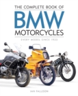 The Complete Book of BMW Motorcycles : Every Model Since 1923 - Book