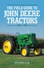 The Field Guide to John Deere Tractors : 1892-1991 - Book