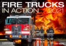 Fire Trucks in Action 2021 : 16-Month Calendar - September 2020 through December 2021 - Book
