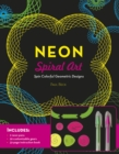 Neon Spiral Art : Spin Colorful Geometric Designs - Book