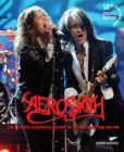 Aerosmith, 50th Anniversary Updated Edition : The Ultimate Illustrated History of the Bad Boys from Boston - Book