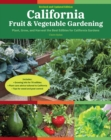California Fruit & Vegetable Gardening, 2nd Edition : Plant, grow, and harvest the best edibles for California Gardens - Book