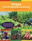 Texas Fruit & Vegetable Gardening, 2nd Edition : Plant, grow, and harvest the best edibles for Texas gardens - Book