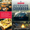 The Ultimate Outdoor Cookbook : All-Day Meals and Drinks for Backyard Entertaining and Elevated Camping Fare