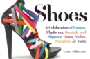 Shoes a Celebration of Pumps, Sandals, Slippers & More - Book