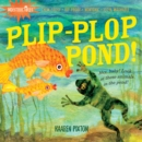 Indestructibles: Plip-Plop Pond! - Book