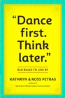 """Dance First, Think Later. : 618 Rules to Live By - Book"