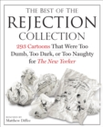 The Best of the Rejection Collection : 293 Cartoons That Were Too Dumb, Too Dark, or Too Naughty for The New Yorker - eBook