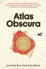 Atlas Obscura : An Explorer's Guide to the World's Most Unusual Places - Book