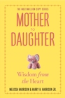 Mother to Daughter : Shared Wisdom from the Heart - Book