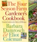 The Four Season Farm Gardener's Cookbook : From the Garden to the Table in 120 Recipes - eBook
