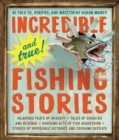 Incredible--and True!--Fishing Stories - Book