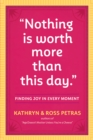 Nothing Is Worth More Than This Day. - Book