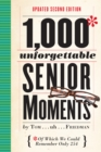 1,000 Unforgettable Senior Moments, 2nd ed. - Book