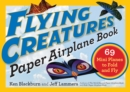 Flying Creatures Paper Airplane Book - Book