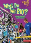 What Do We Buy? : A Look at Goods and Services - eBook