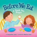 Before We Eat : A Thank You Prayer - eBook